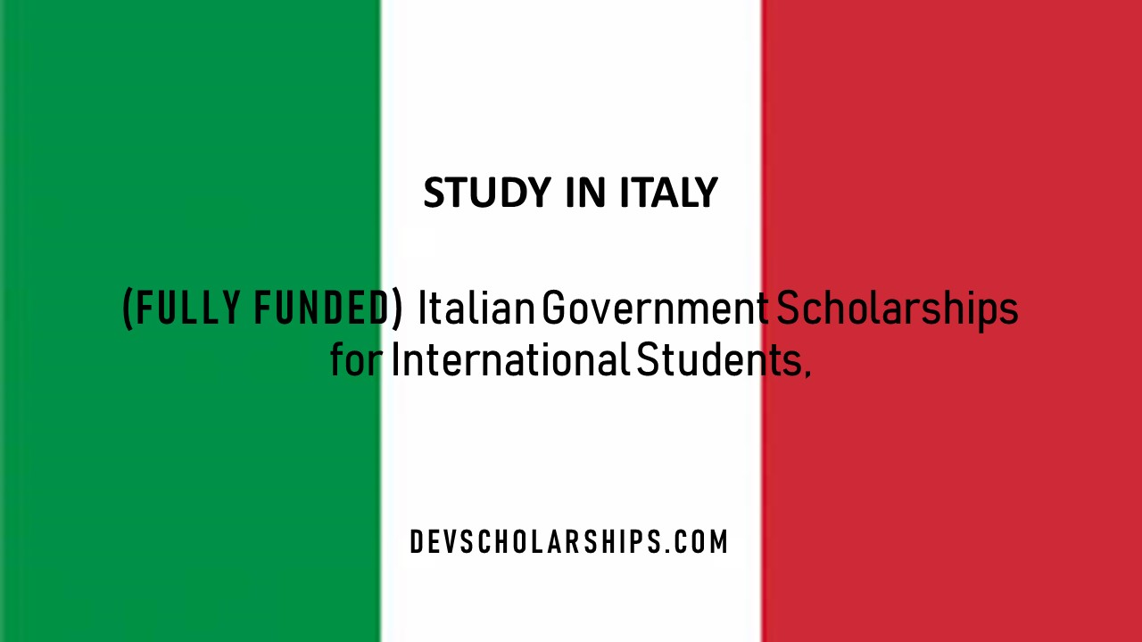 Fully Funded Italian Government Postgraduate Scholarships for International Students, 2019
