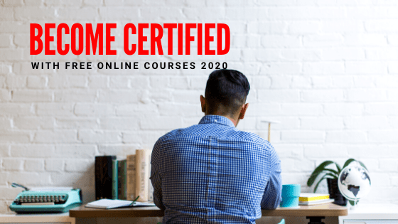 Free Online Courses with Certification 2020