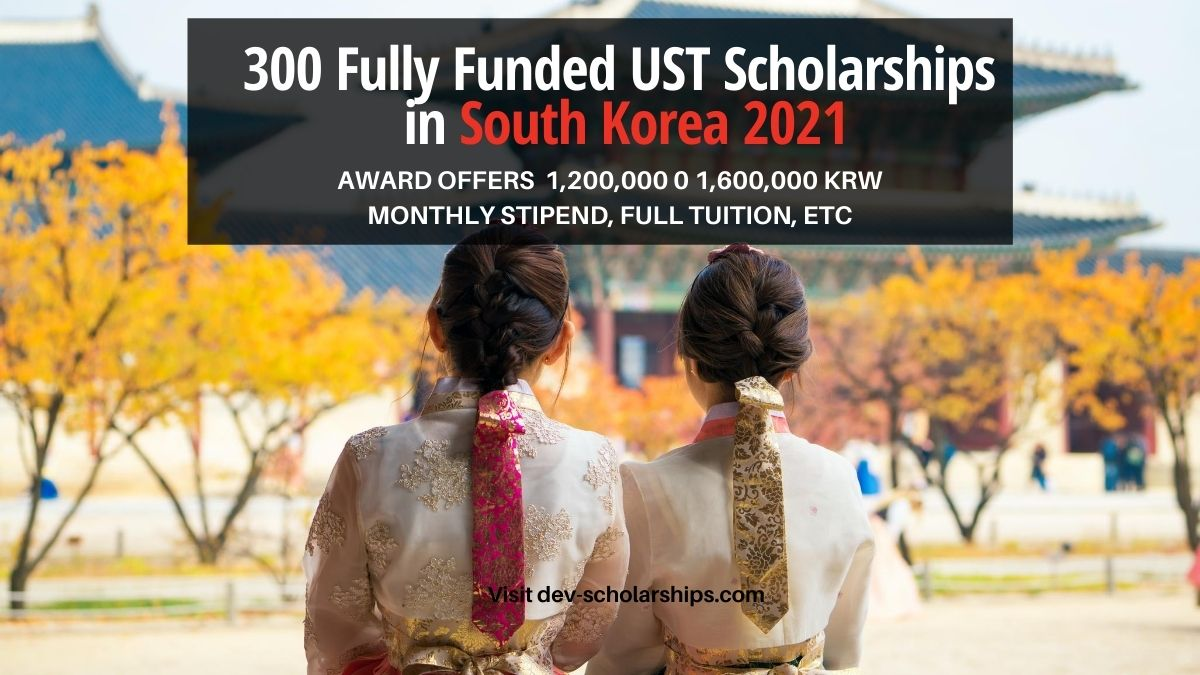 300 Fully Funded UST Scholarships in South Korea 2021