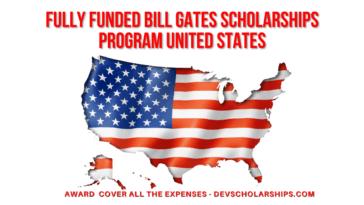 Fully Funded Bill Gates Scholarships Program 2021 | United States