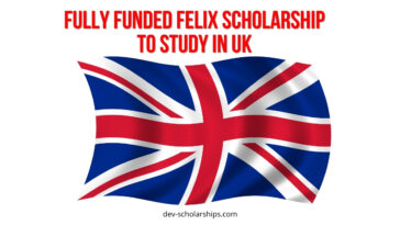 Fully Funded Felix Scholarship to Study in UK