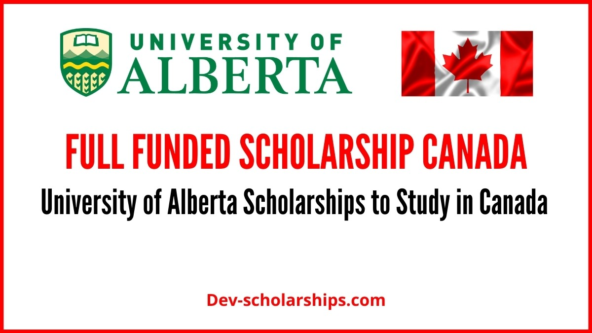 University of Alberta Scholarships 2021 in Canada (Fully Funded)