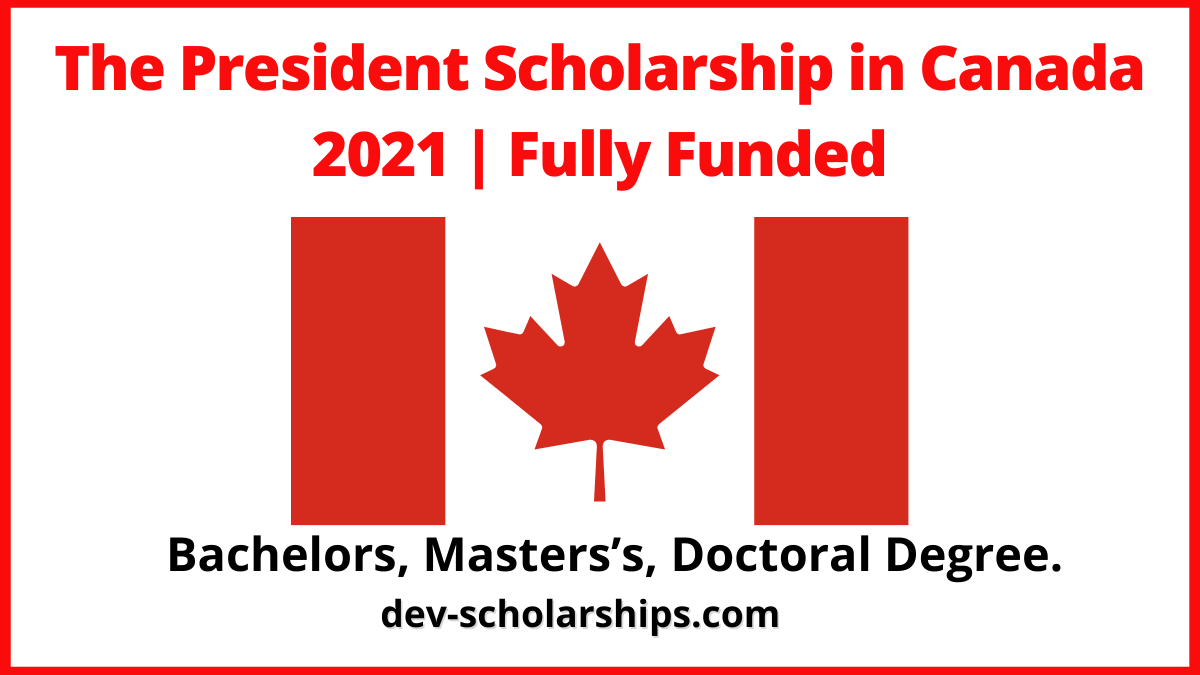 The President Scholarship in Canada 2021