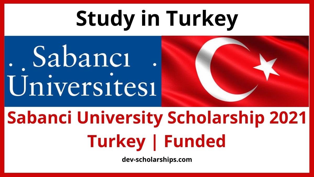 Sabanci University Scholarship 2021 in Turkey